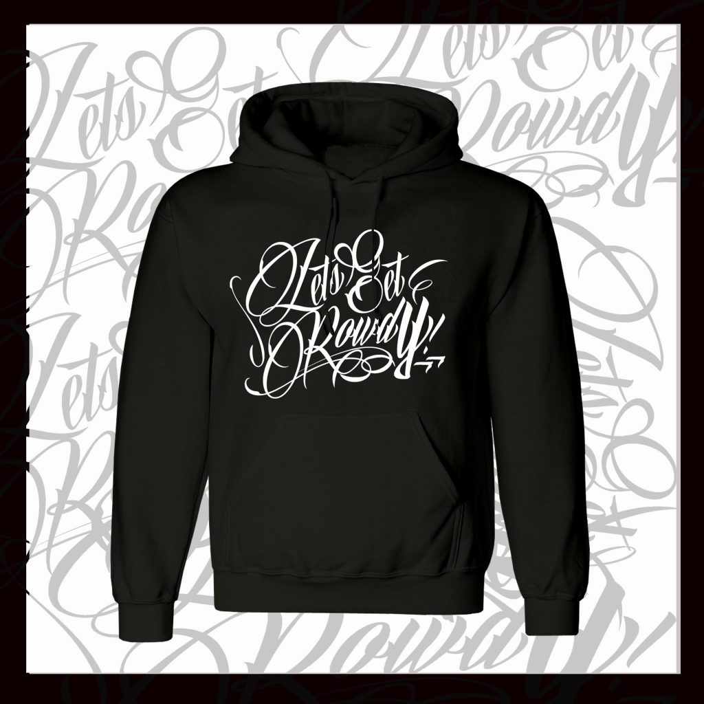 LETS GET ROWDY HOODIE - BLACK & WHITE-0